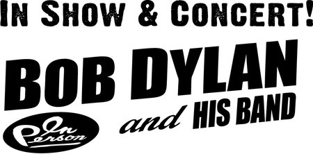 Bob Dylan: &amp; His Band - In Show &amp; Concert 2012
